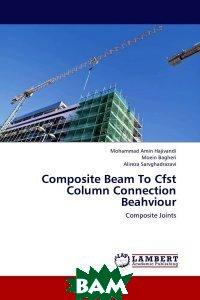 Composite Beam To Cfst Column Connection Beahviour