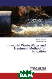 Industrial Waste Water and Treatment Method for Irrigation