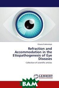 Refraction and Accommodation in the Etiopathogenesis of Eye Diseases