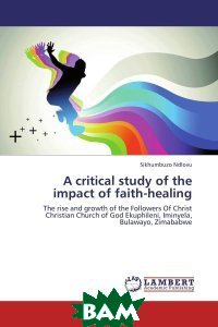 A critical study of the impact of faith-healing