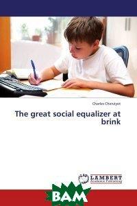 The great social equalizer at brink