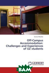 Off-Campus Accommodation: Challenges and Experiences of UZ students