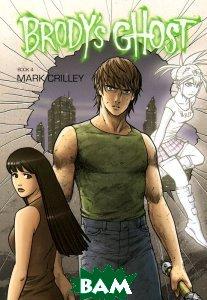 Brody`s Ghost: Volume 4  Mark Crilley купить