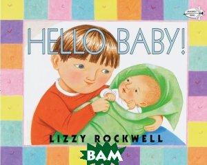 Hello Baby!  Lizzy Rockwell купить