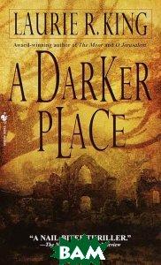 A Darker Place  Laurie R. King купить