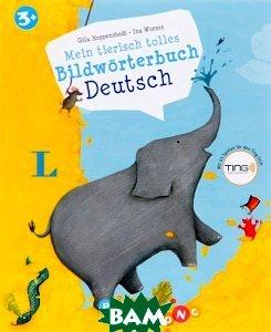 Mein tierisch tolles Bildw&246;rterbuch. Deutsch - Bildw&246;rterbuch