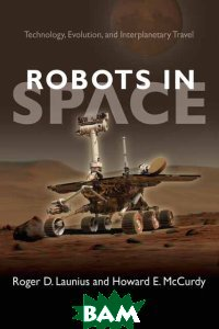 Robots in Space Technology, Evolution, and Interplanetary Travel
