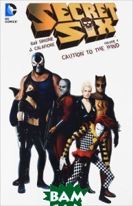 Secret Six Volume 4: Caution to the Win