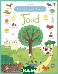 My First Book about Food  Felicity Brooks купить