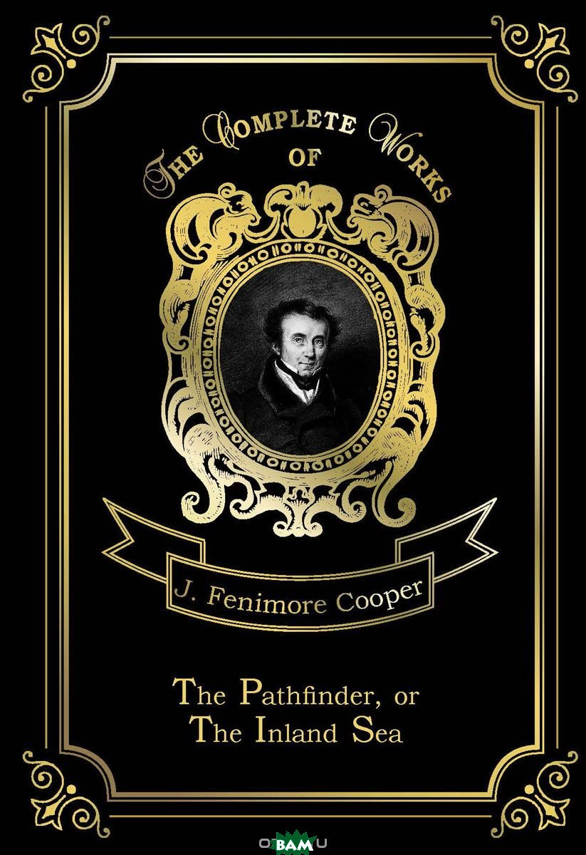 The Pathfinder, or The Inland Sea. Volume 3