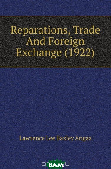 Reparations, Trade And Foreign Exchange (1922)