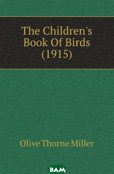 The Childrens Book Of Birds (1915)