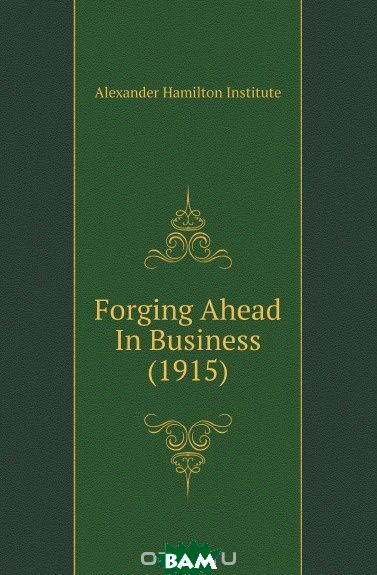 Forging Ahead In Business (1915)