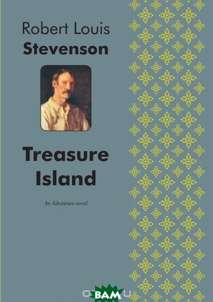 Treasure Island. An Adventure Novel