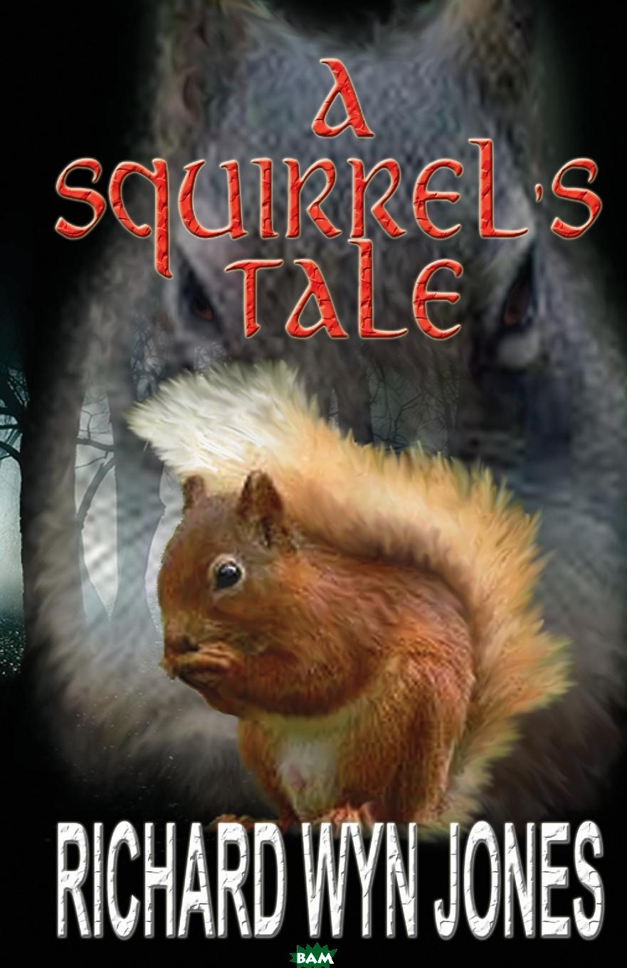 A Squirrel. s Tale