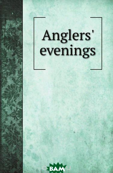 Anglers evenings