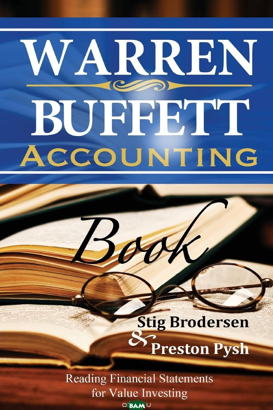 Warren Buffett Accounting Book. Reading Financial Statements for Value Investing