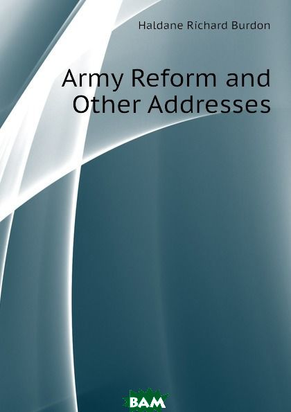 Army Reform and Other Addresses