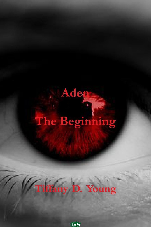 Aden. The Beginning