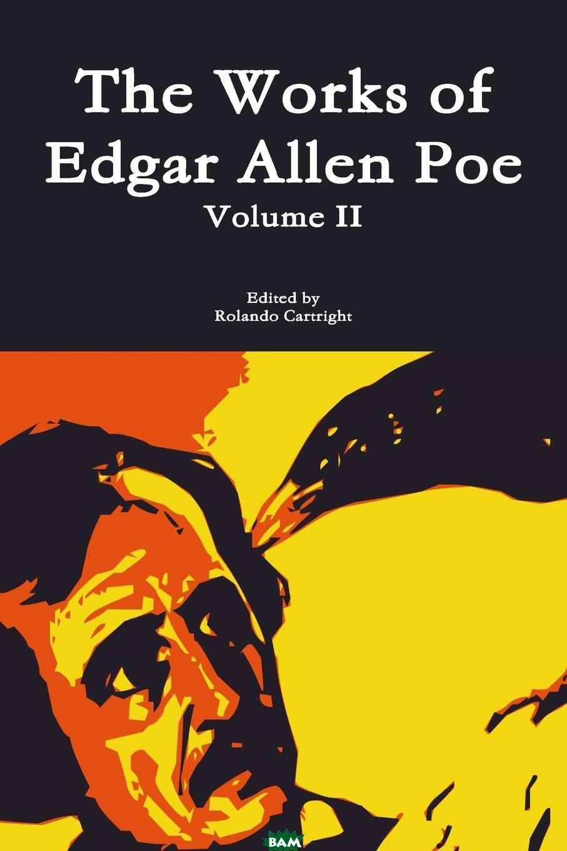 The Works of Edgar Allen Poe Volume II