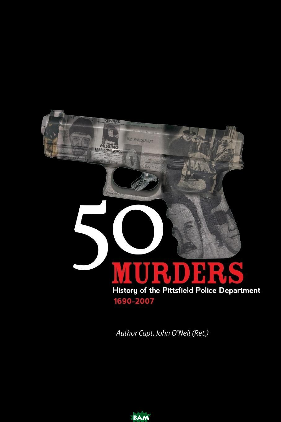 50 Murders - History of the Pittsfield Police