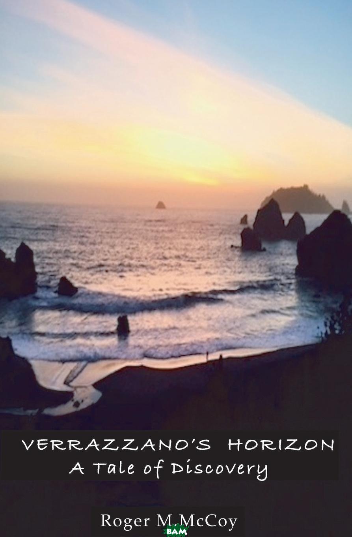 Verrazzano. s Horizon. A Tale of Discovery