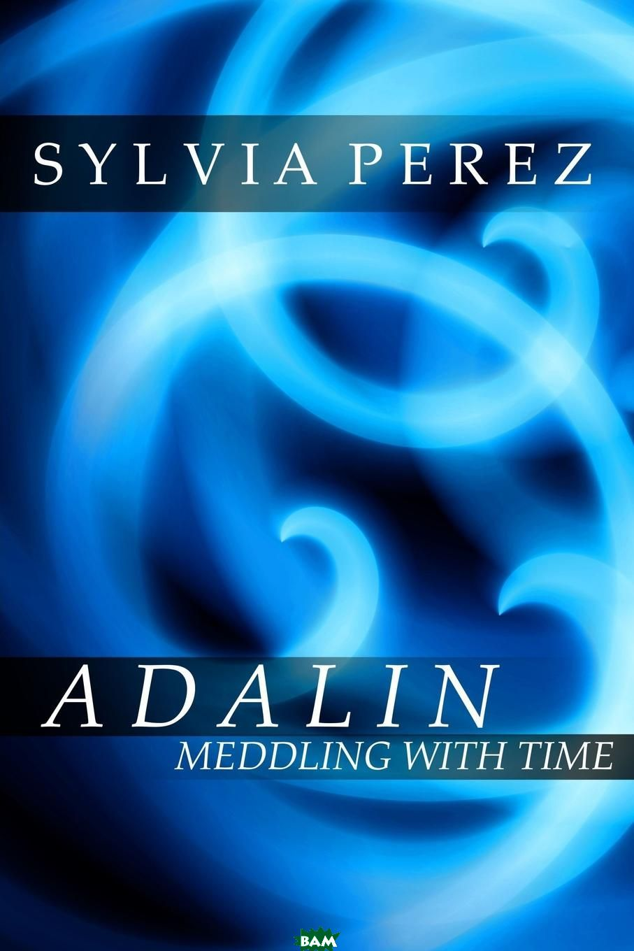 Adalin Meddling with Time