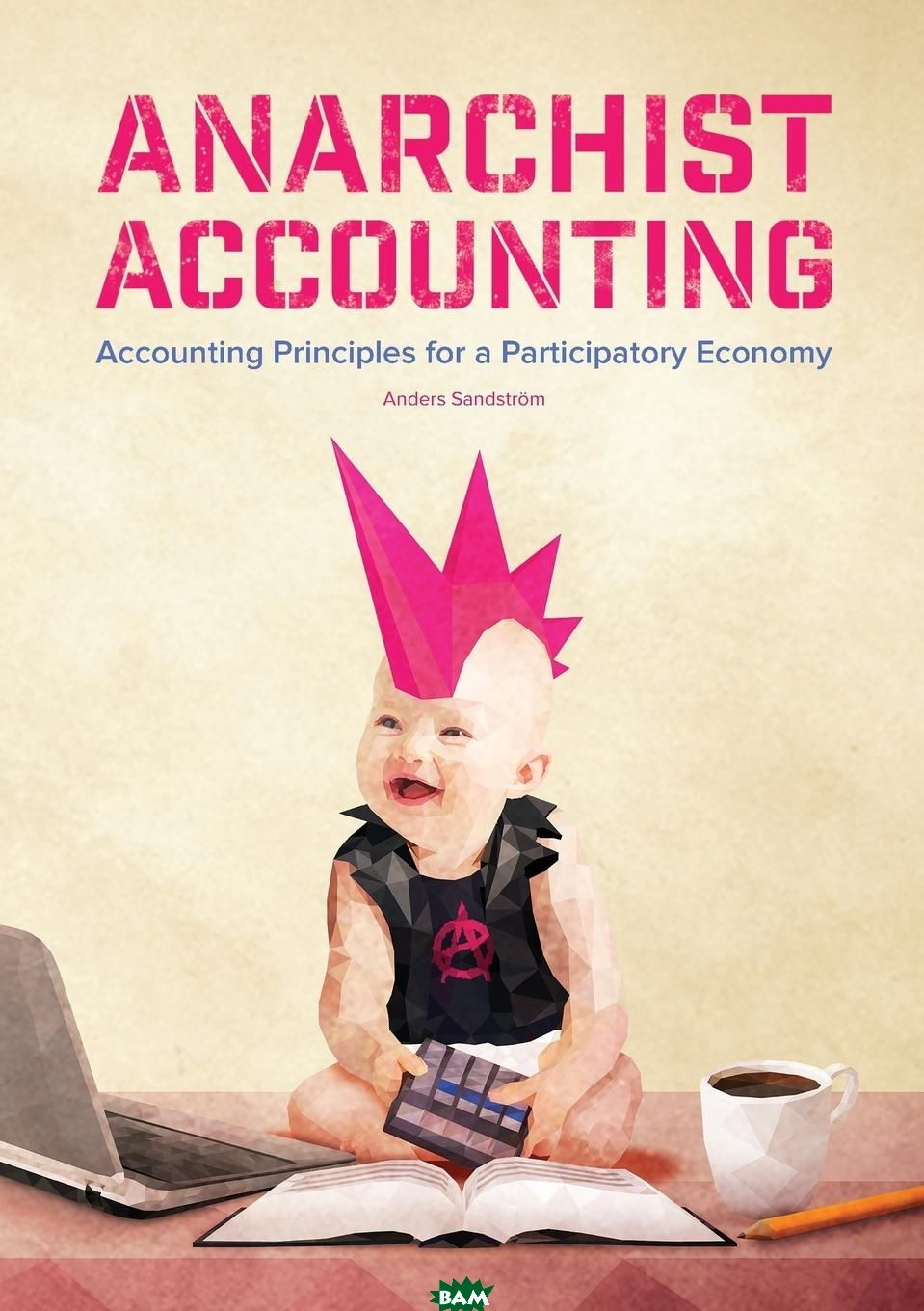 Anarchist Accounting. Accounting Principles for a Participatory Economy