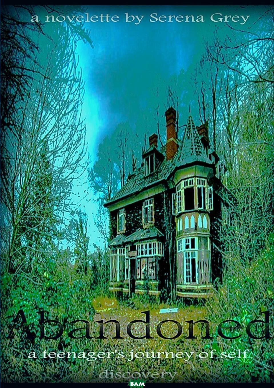 Abandoned a Teenager. s Journey of Self-Discovery