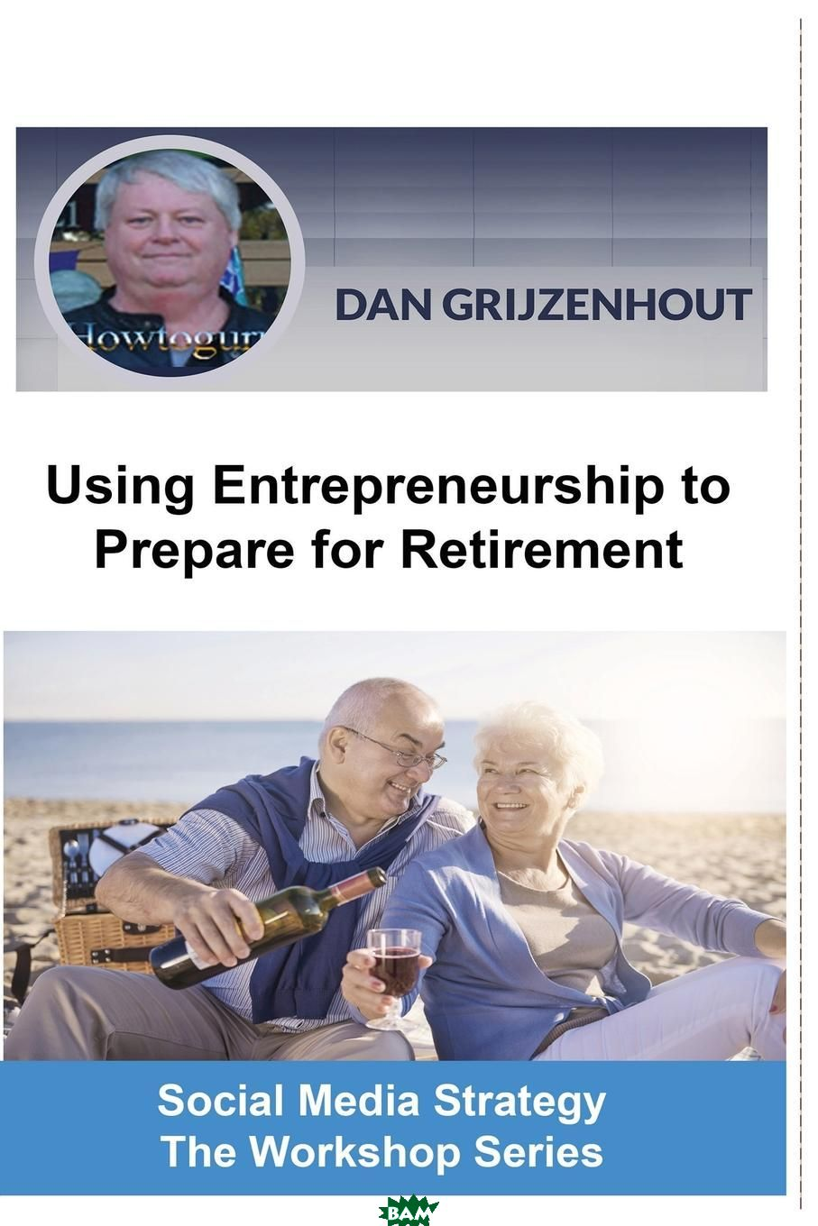 Using Entrepreneurship to Prepare for Retirement. Building Passive Monthly Incomes for Your Later Years