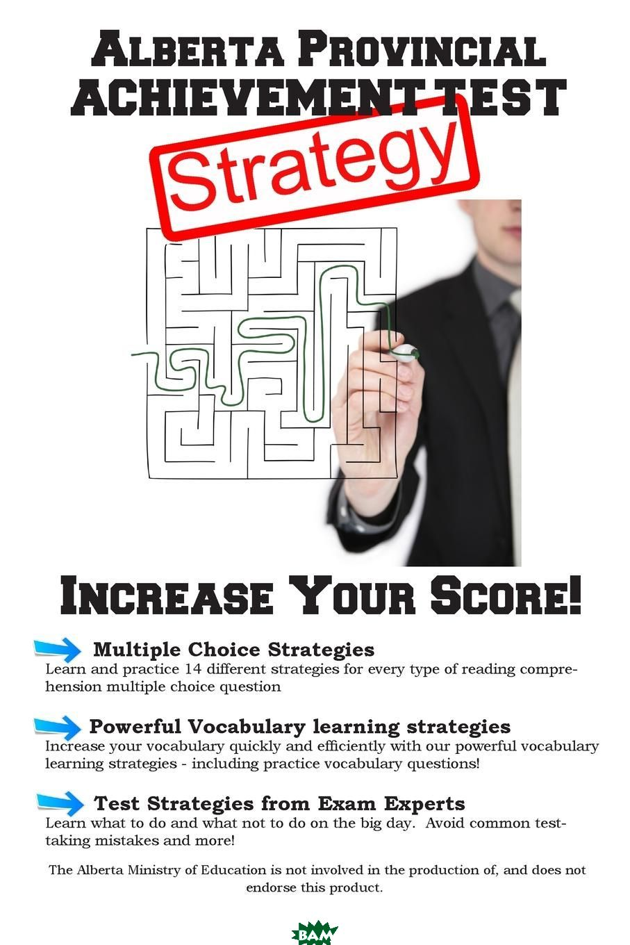 Alberta Provincial Achievement Test Strategy. Winning Multiple Choice Strategies for the Alberta Provincial Achievement Test