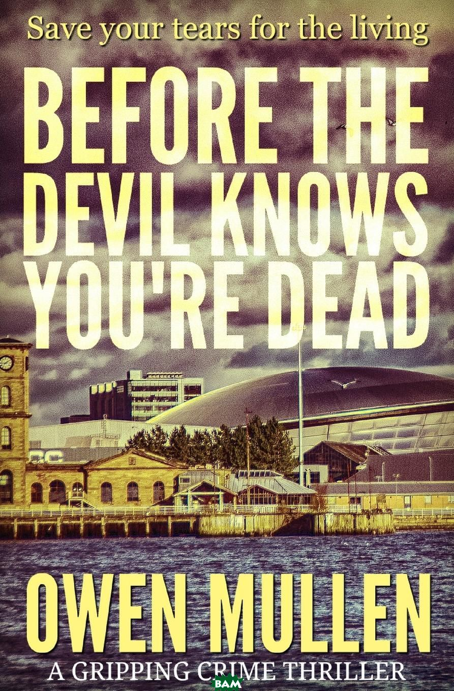 Before The Devil Knows You. re Dead