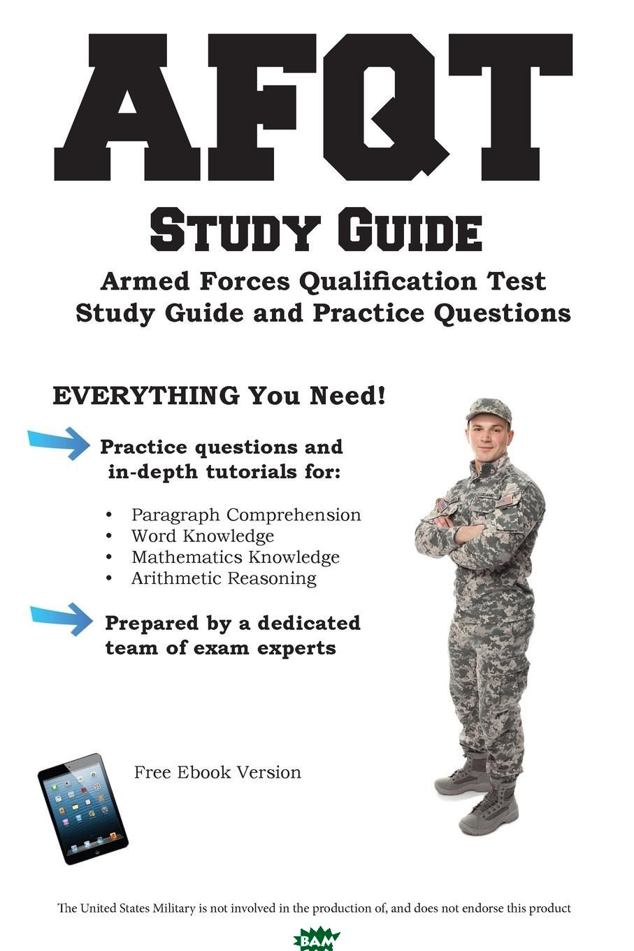 AFQT Study Guide. Armed Forces Qualification Test Study Guide and Practice Questions