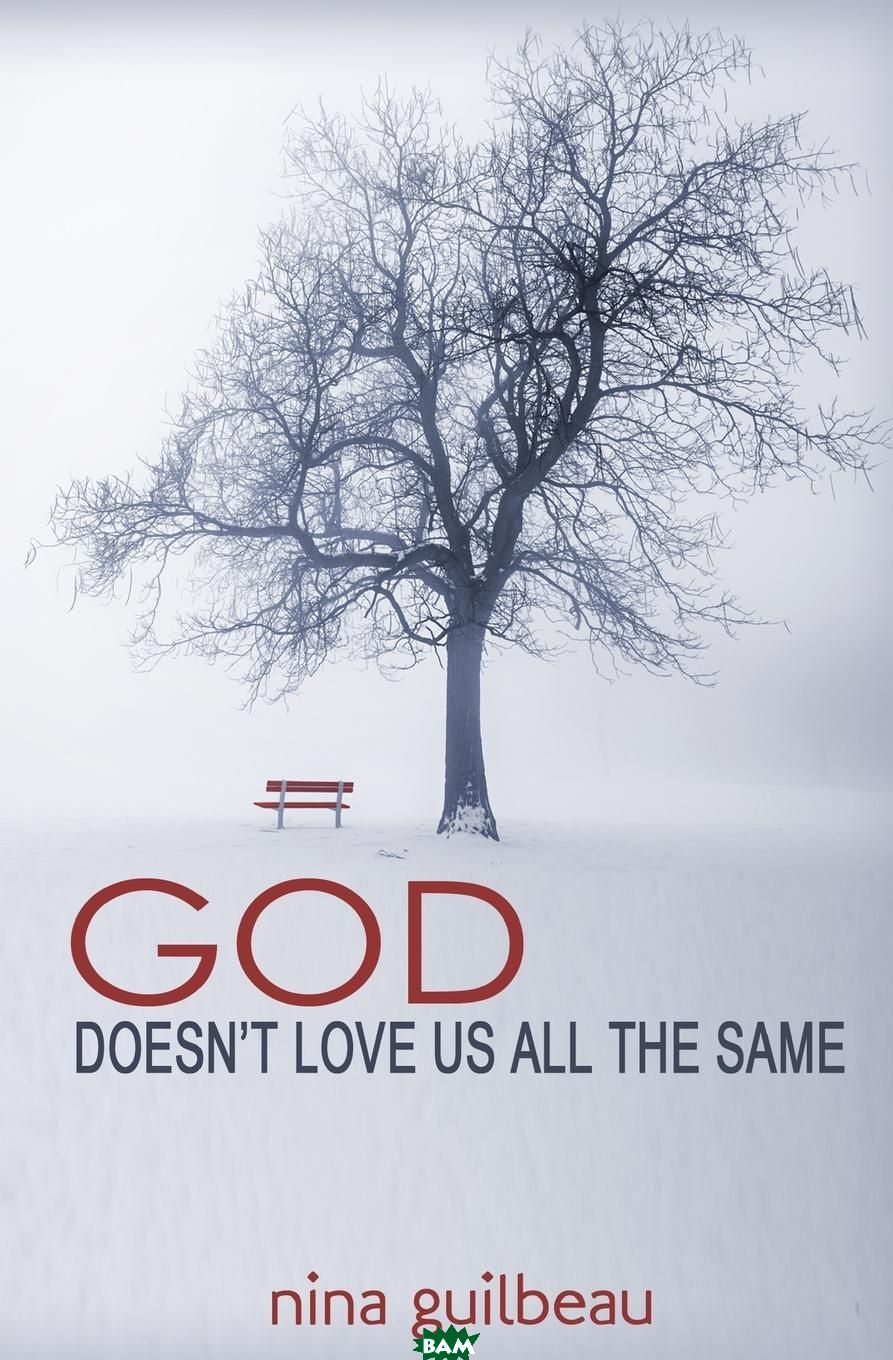 God Doesn. t Love Us All the Same
