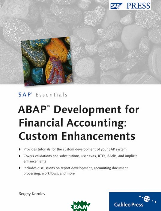 Купить ABAP Development for Financial Accounting: Custom Enhancements Hardcover, SAP Press, Sergey Korolev, 978-1-59229-370-4