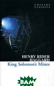 Купить King Solomon`s Mines, HarperCollins Publishers/HarperCollins Children s Books/Harper Design/Harper Business, Генри Райдер Хаггард, 978-0-00-735090-2