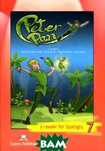 Купить Peter Pan: A Reader for Spotlight 7 / Питер Пэн. Английский в фокусе. Книга для чтения. 7 класс, Просвещение, Express Publishing, Барри Джеймс Мэтью, 978-5-09-025825-8