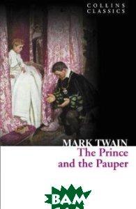 Купить The Prince and the Pauper, HarperCollins Publishers/HarperCollins Children s Books/Harper Design/Harper Business, Марк Твен, 978-0-00-742006-3