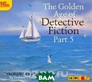 Купить The Golden Age of Detective Fiction. Part 5 (аудиокнига MP3), 1С-Паблишинг, Erskine Childers, 978-5-9677-1046-9