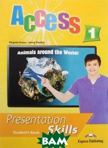Купить Access 1. Presentation skills. Student`s book, Express Publishing, Virginia Evans, Jenny Dooley, 978-1-4715-3571-0