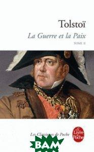 Купить La Guerre et la Paix - Tome 2, Livre de Poche, Leon Tolstoi, 978-2-253-08901-8