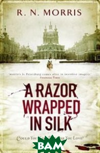 Купить A Razor Wrapped in Silk, Faber and Faber, R.N. Morris, 978-0-571-24115-6