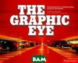 Купить The Graphic Eye, Rotovision, Stefan Bucher, 978-2-88893-059-4