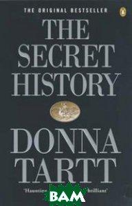 Купить The Secret History, Penguin Books Ltd., Donna Tartt, 978-0-14-016777-1