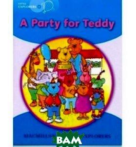 Купить Little Explorers B: A Party for Teddy Big Book, Macmillan Publishers, Gower Teri, Fidge Louis, 978-1-4050-6120-9