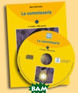 Купить La commissaria (+ Audio CD), Alma Edizioni (Alma Italy), Saro Marretta, 978-8-889-23769-4