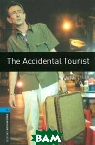 Купить OXFORD bookworms library 5: ACCIDENTAL TOURIST 3 ED, OXFORD UNIVERSITY PRESS, 9780194792158