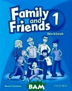 Купить Family and Friends 1: Workbook, OXFORD UNIVERSITY PRESS, Naomi Simmons, 9780194812016