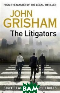 The Litigators, Random House, Inc., John Grisham, 9780553841398  - купить со скидкой