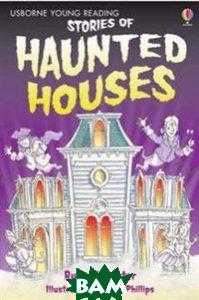 Купить Stories of Haunted Houses, Usborne, Russell Punter, 978-0-7460-8084-9